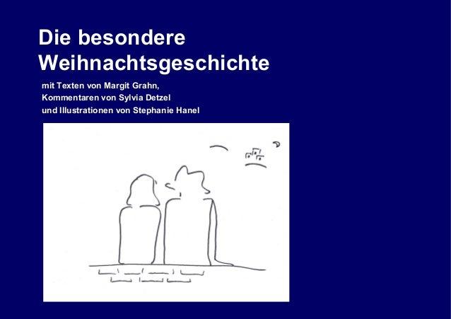 Die besondere Weihnachtsgeschichte mit Texten von Margit Grahn, Kommentaren von Sylvia Detzel und Illustrationen von Steph...