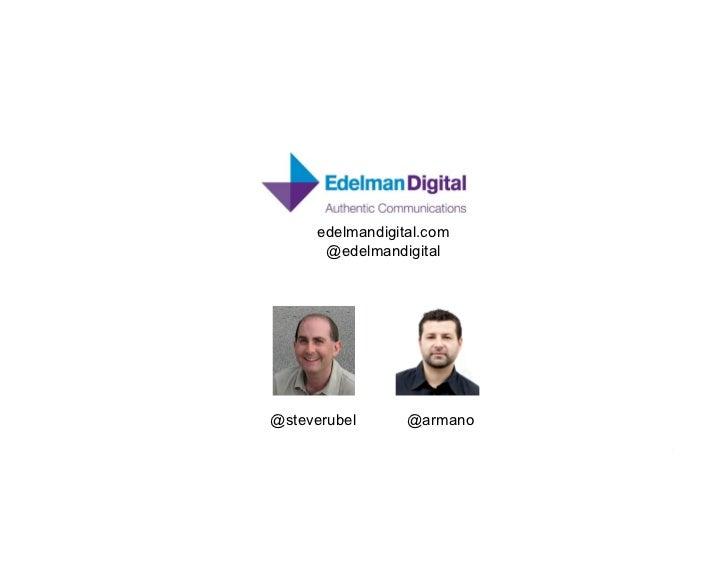 edelmandigital.com       @edelmandigital@steverubel       @armano