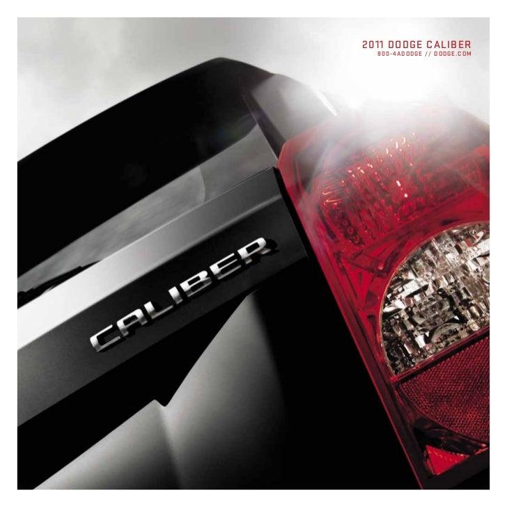 2011 DODGE CALIBER  800- 4ADODGE // DODGE.COM