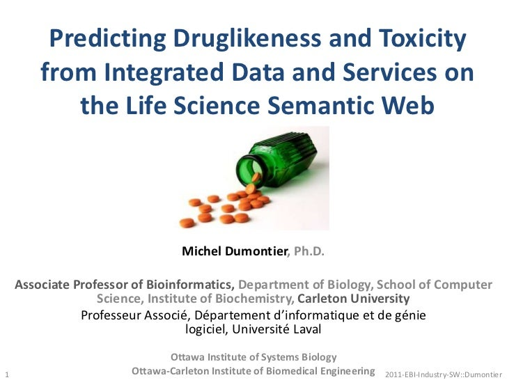 Predicting Druglikeness and Toxicity from Integrated Data and Services on the Life Science Semantic Web<br />1<br />Michel...