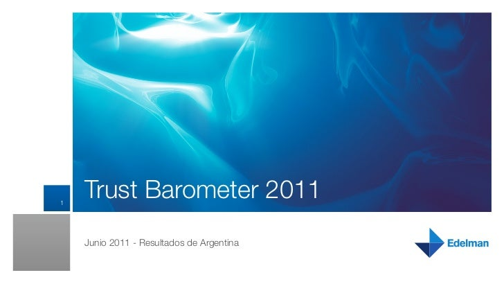 1    Trust Barometer 2011    Junio 2011 - Resultados de Argentina