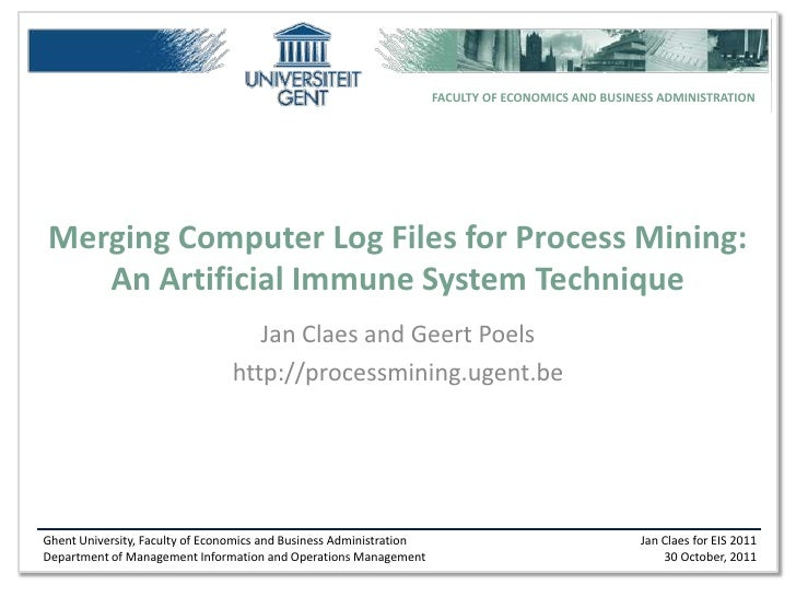 FACULTY OF ECONOMICS AND BUSINESS ADMINISTRATIONMerging Computer Log Files for Process Mining:   An Artificial Immune Syst...