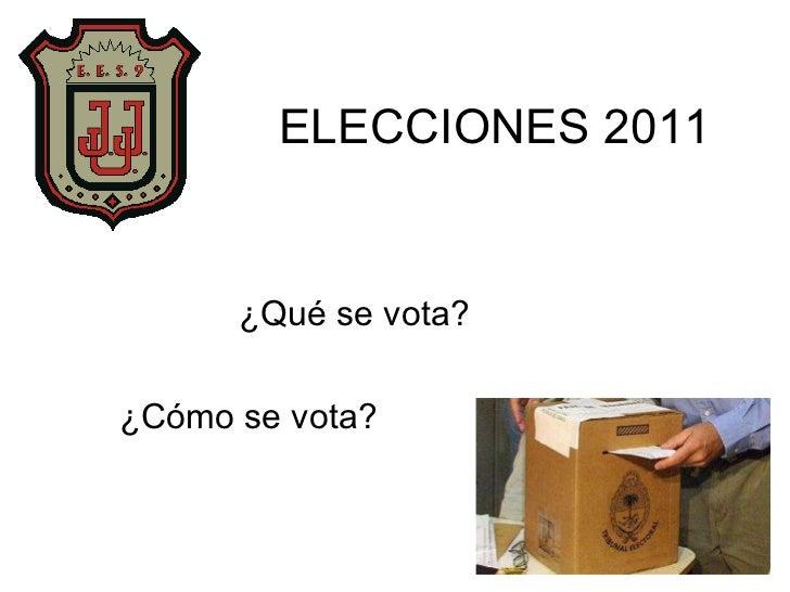 ELECCIONES 2011 ¿Qué se vota? ¿Cómo se vota?