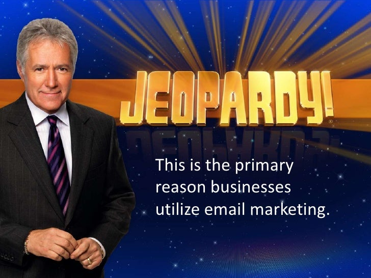 This is the primary <br />reason businesses <br />utilize email marketing.<br />