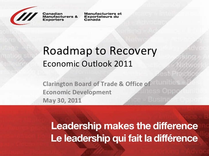 Roadmap to Recovery Economic Outlook 2011  Clarington Board of Trade & Office of Economic Development  May 30, 2011
