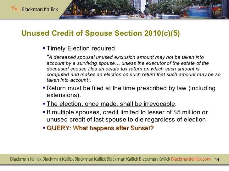 "Unused Credit of Spouse Section 2010(c)(5) <ul><li>Timely Election required  </li></ul><ul><li>"" A deceased spousal unused..."