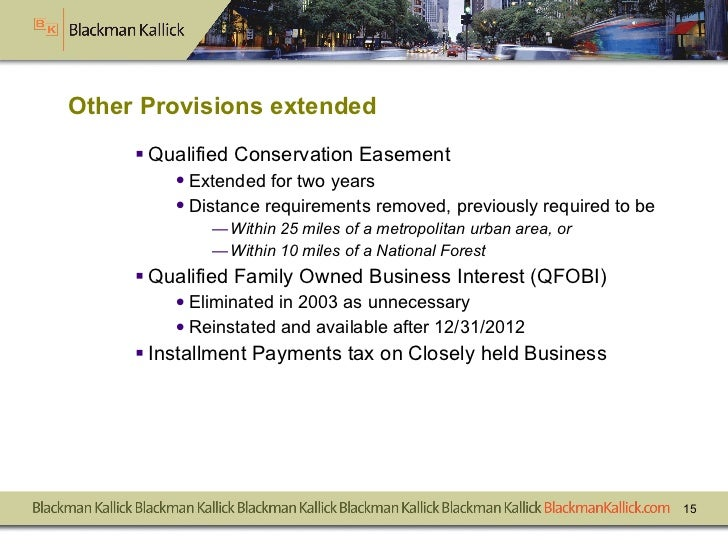 Other Provisions extended <ul><li>Qualified Conservation Easement  </li></ul><ul><ul><li>Extended for two years </li></ul>...