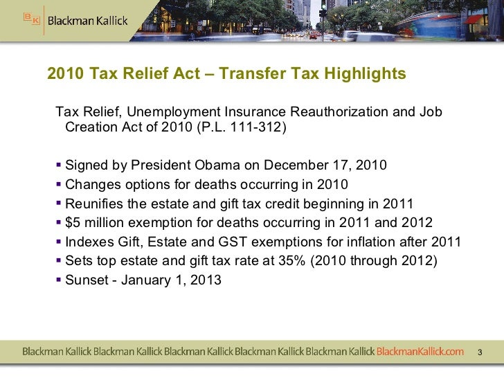 2010 Tax Relief Act – Transfer Tax Highlights <ul><li>Tax Relief, Unemployment Insurance Reauthorization and Job Creation ...