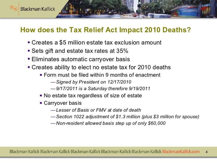 How does the Tax Relief Act Impact 2010 Deaths? <ul><li>Creates a $5 million estate tax exclusion amount </li></ul><ul><li...
