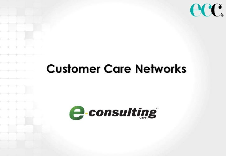 Customer Care Networks
