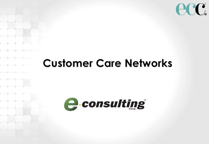 Customer Care Networks                         1
