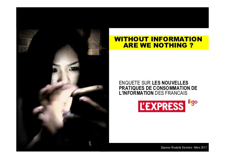 WITHOUT INFORMATION                                     ARE WE NOTHING ?                                       ENQUETE SUR...