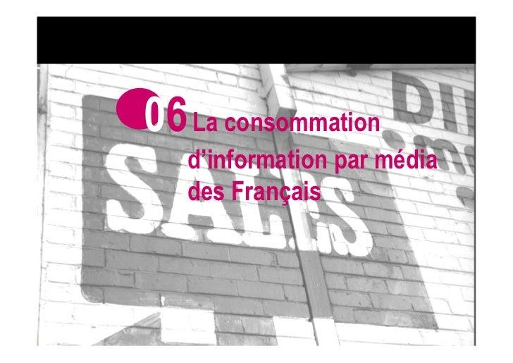06 La consommation                      d'information par média                      des FrançaisWITHOUT INFORMATION ARE W...