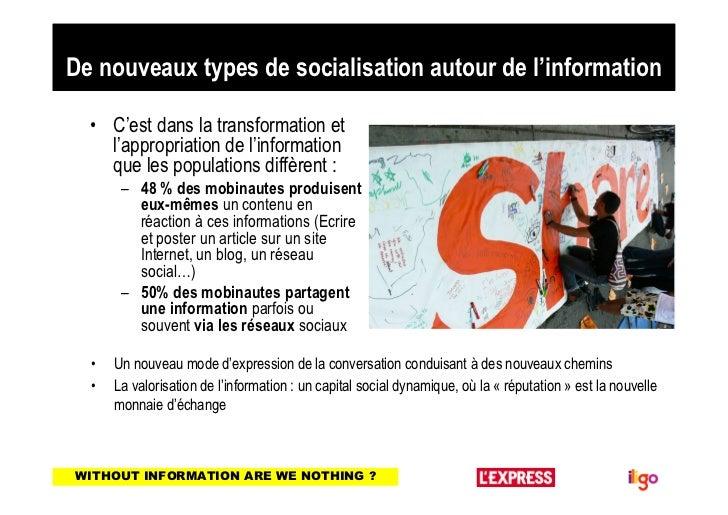 De nouveaux types de socialisation autour de l'information  • C'est dans la transformation et    l'appropriation de l'info...