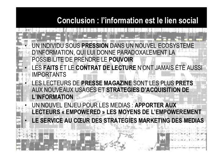Conclusion : l'information est le lien social• UN INDIVIDU SOUS PRESSION DANS UN NOUVEL ECOSYSTEME  D'INFORMATION, QUI LUI...