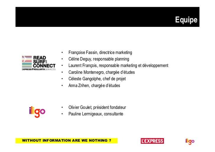 Equipe               •   Françoise Fassin, directrice marketing               •   Céline Deguy, responsable planning      ...