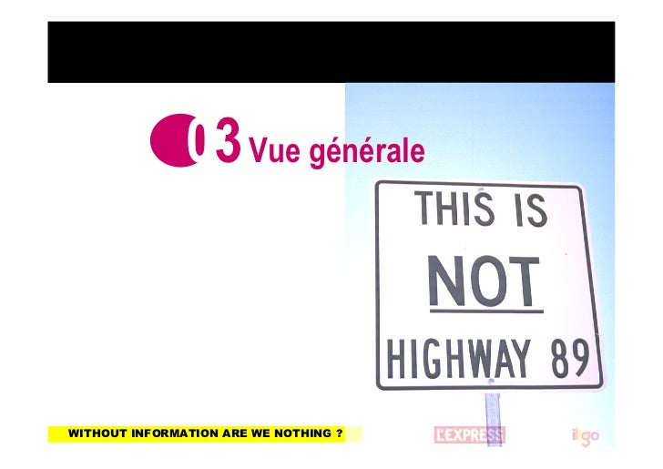 03 Vue généraleWITHOUT INFORMATION ARE WE NOTHING ?