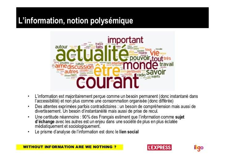 L'information, notion polysémique  •   L'information est majoritairement perçue comme un besoin permanent (donc instantané...