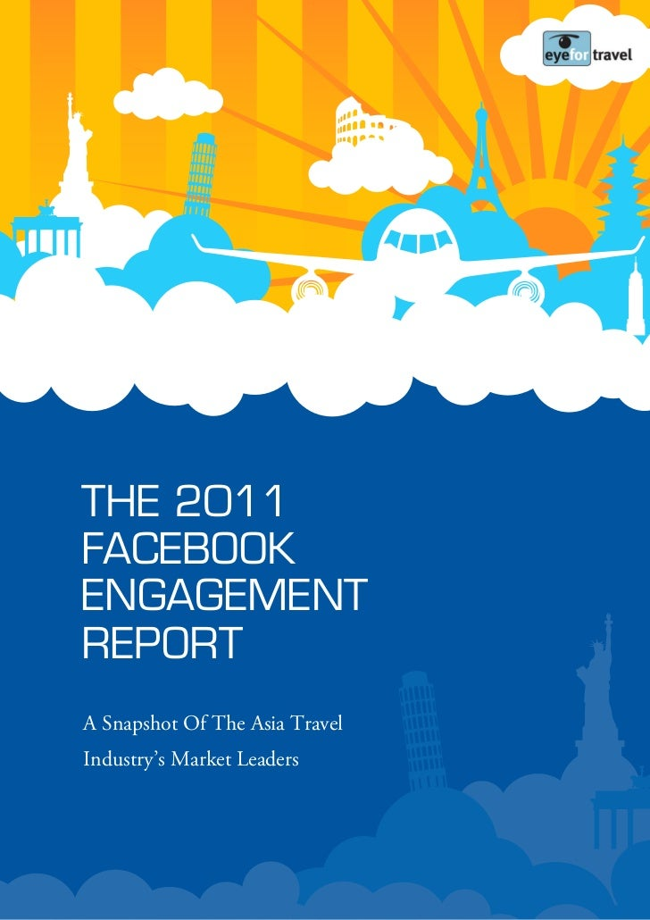 THE 2011FACEBOOKENGAGEMENTREPORTA Snapshot Of The Asia TravelIndustry's Market Leaders