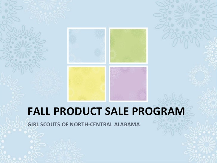 FALL PRODUCT SALE PROGRAM GIRL SCOUTS OF NORTH-CENTRAL ALABAMA