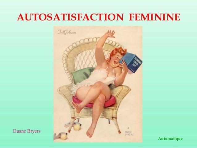 AUTOSATISFACTION FEMININE  Duane Bryers Automatique