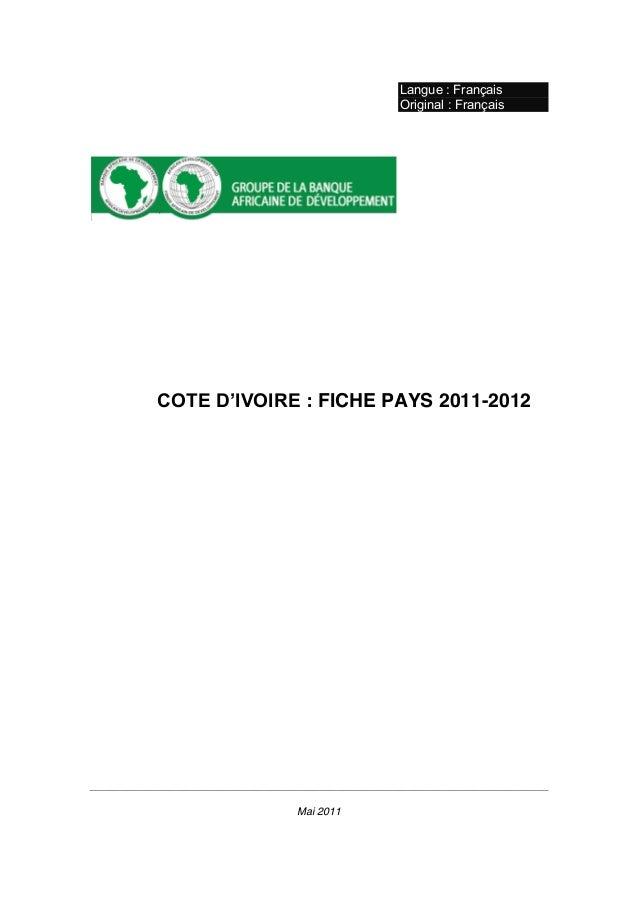 Langue : FrançaisOriginal : FrançaisCOTE D'IVOIRE : FICHE PAYS 2011-2012Mai 2011