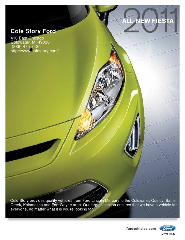 ALL-NEW FIESTA Cole Story Ford 410 East Chicago Coldwater, MI 49036  (888) 475-7420 http://www.colestory.com/     Cole Sto...
