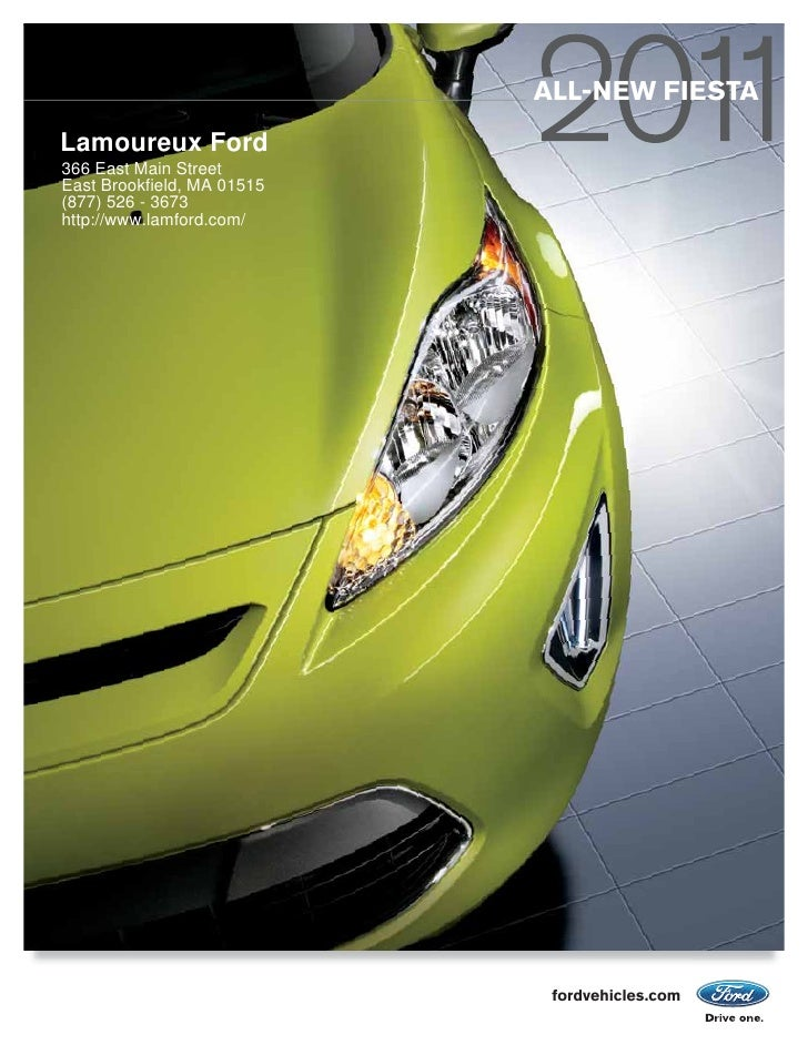 ALL-NEW FIESTA Lamoureux Ford 366 East Main Street East Brookfield, MA 01515 (877) 526 - 3673 http://www.lamford.com/     ...