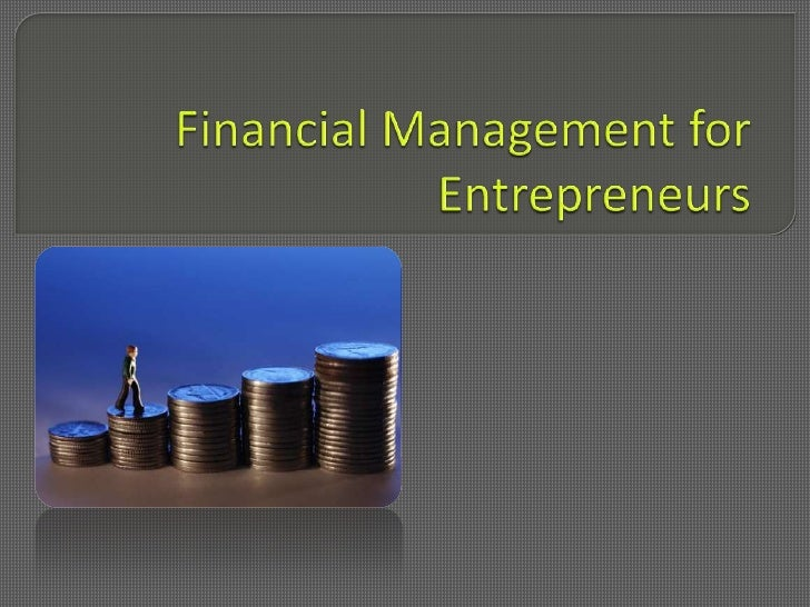 Financial Management for Entrepreneurs<br />