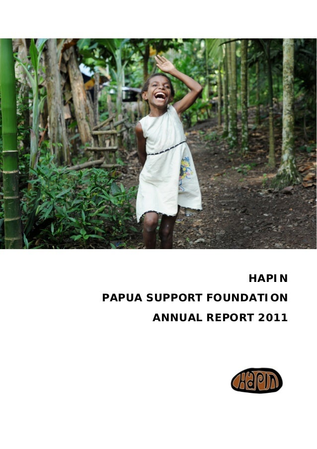 HAPIN PAPUA SUPPORT FOUNDATION ANNUAL REPORT 2011