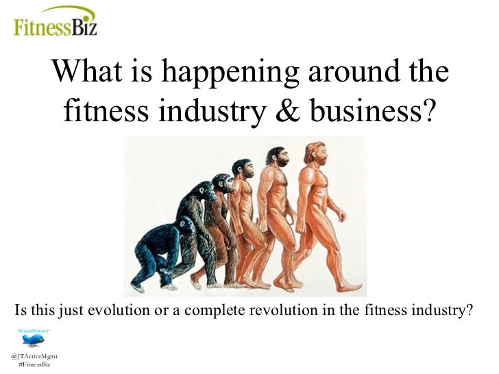 What is happening around the fitness industry & business? Is this just evolution or a complete revolution in the fitness i...