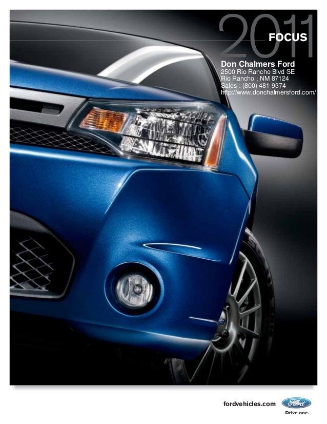 fordvehicles.com FOCUS Don Chalmers Ford 2500 Rio Rancho Blvd SE Rio Rancho , NM 87124 Sales : (800) 481-9374 http://www.d...