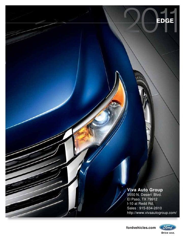 EDGE     Viva Auto Group 5550 N. Desert Blvd. El Paso, TX 79912 I-10 at Redd Rd. Sales : 915-834-2810 http://www.vivaautog...