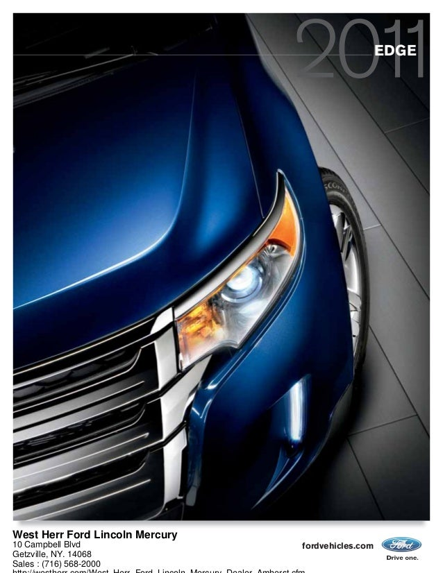 fordvehicles.com EDGE West Herr Ford Lincoln Mercury 10 Campbell Blvd Getzville, NY. 14068 Sales : (716) 568-2000