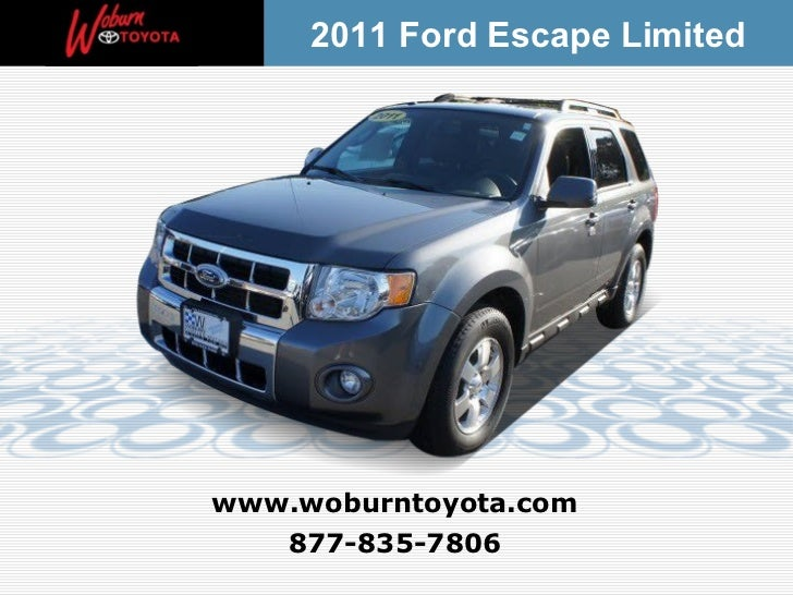 2011 Ford Escape Limitedwww.woburntoyota.com   877-835-7806
