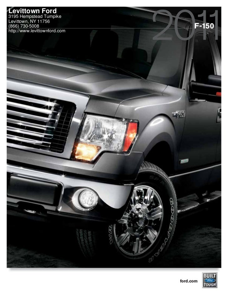 Levittown Ford3195 Hempstead TurnpikeLevittown, NY 11756(866) 730-5008                       F-150http://www.levittownford...