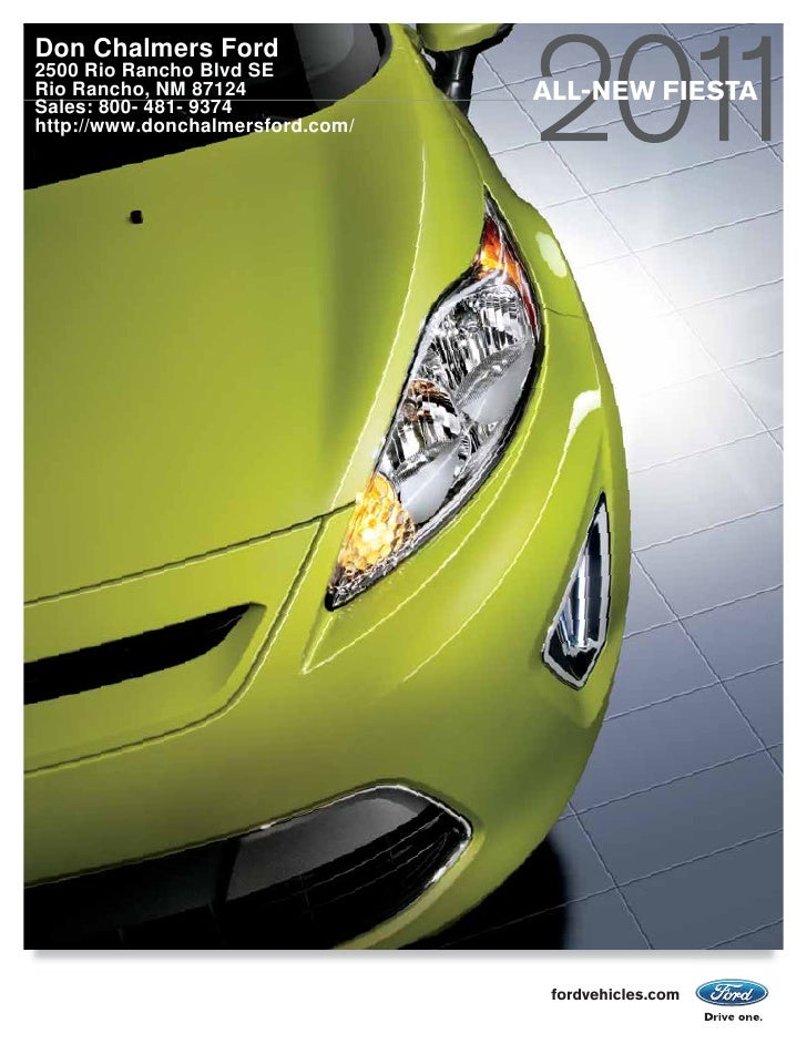 Don Chalmers Ford 2500 Rio Rancho Blvd SE Rio Rancho, NM 87124              ALL-NEW FIESTA Sales: 800- 481- 9374 http://ww...
