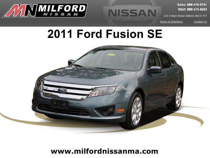 www.milfordnissanma.com 2011 Ford Fusion SE