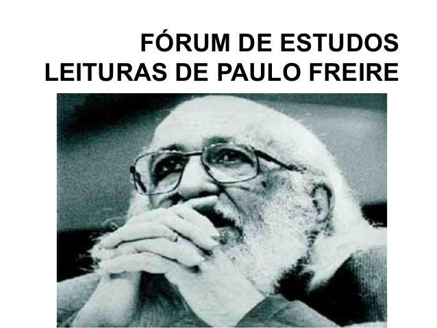 FÓRUM DE ESTUDOS LEITURAS DE PAULO FREIRE