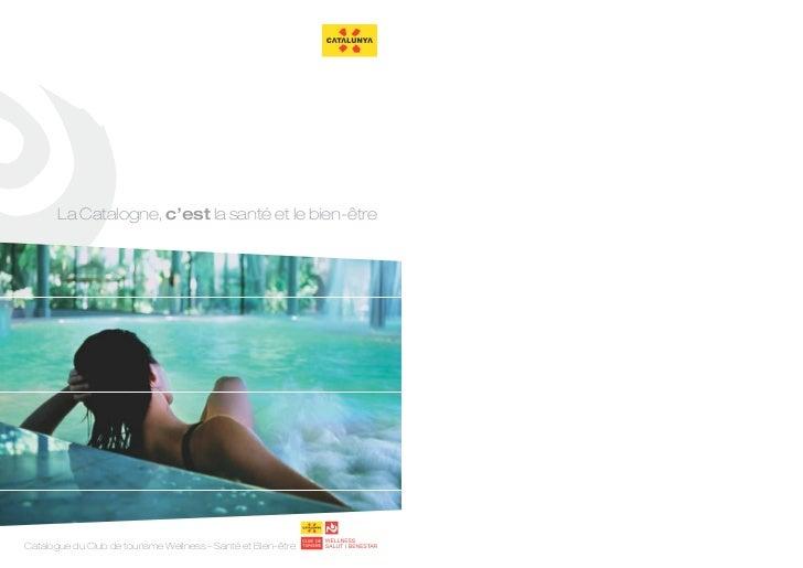 La Catalogne, c'est la santé et le bien-êtreCatalogue du Club de tourisme Wellness – Santé et Bien-être