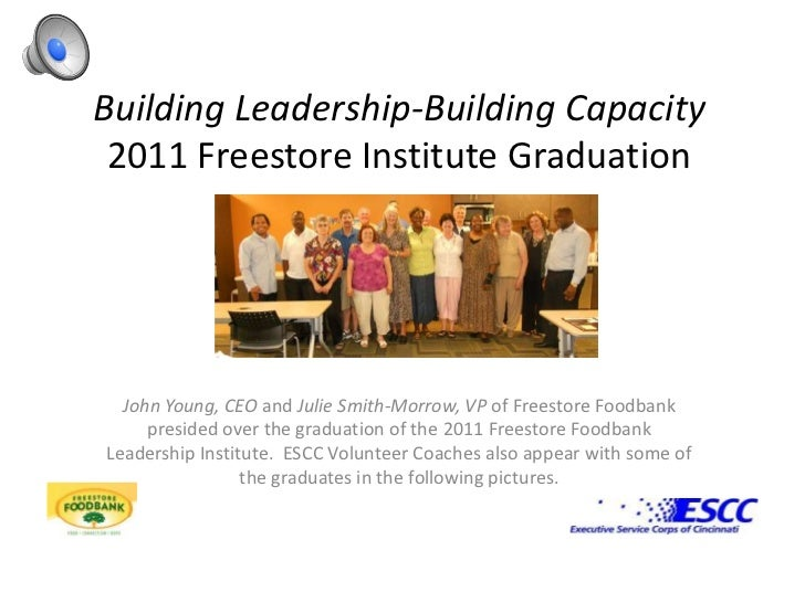 Building Leadership-Building Capacity2011 Freestore Institute Graduation<br />John Young, CEO and Julie Smith-Morrow, VP o...