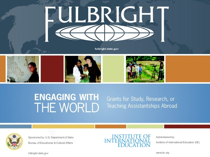 fulbright.state.gov Sponsored by: U.S. Department of State Bureau of Educational & Cultural Affairs fulbright.state.gov Ad...