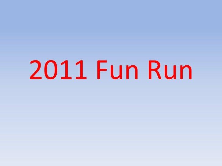 2011 Fun Run<br />