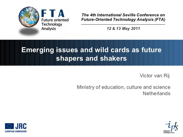 The 4th International Seville Conference on Future-Oriented Technology Analysis (FTA) 12 & 13 May 2011 Emerging issues and...