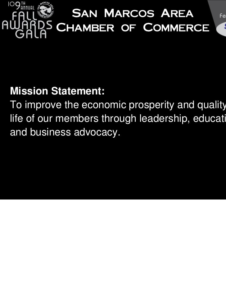 San Marcos Area         Chamber of CommerceMission Statement:To improve the economic prosperity and quality oflife of our ...