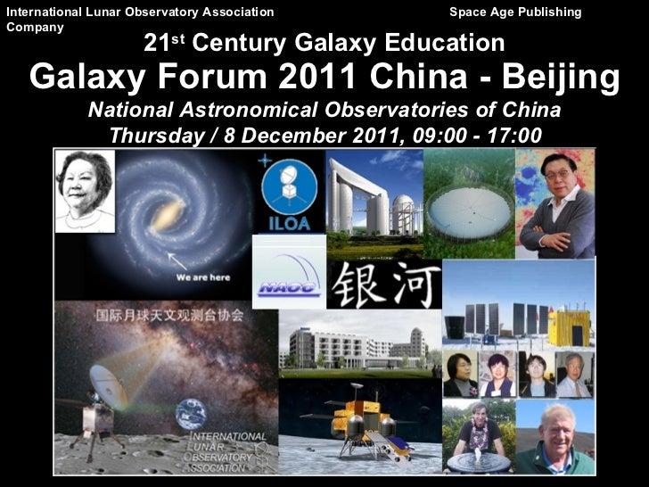 21 st  Century Galaxy Education International Lunar Observatory Association   Space Age Publishing Company Galaxy Forum 20...
