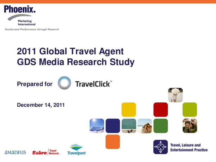 2011 Global Travel AgentGDS Media Research StudyPrepared forDecember 14, 2011