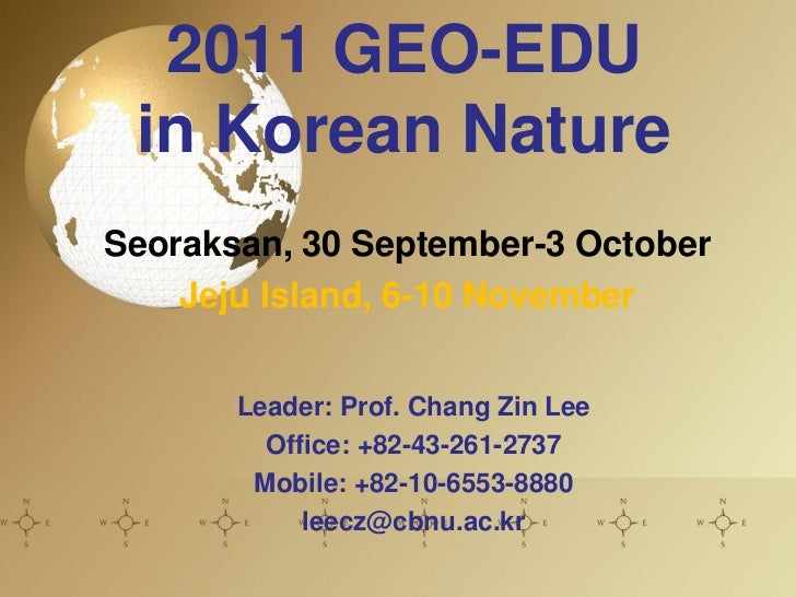 2011 GEO-EDU in Korean NatureSeoraksan, 30 September-3 October    Jeju Island, 6-10 November       Leader: Prof. Chang Zin...