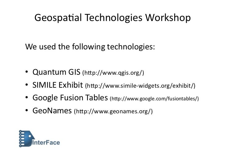 Geospaal Technologies Workshop We used the following technologies: •   Quantum GIS (h>p://www.qgis.or...
