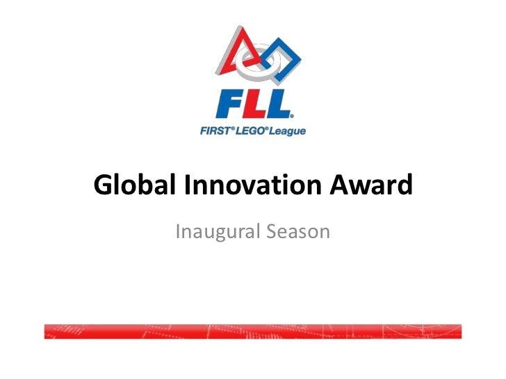 Global Innovation Award<br />Inaugural Season<br />